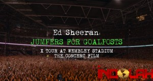 "Review Film Dokumenter Konser Musik Ed Sheeran Yang Bertajuk ""Jumpers For Goalpost"""